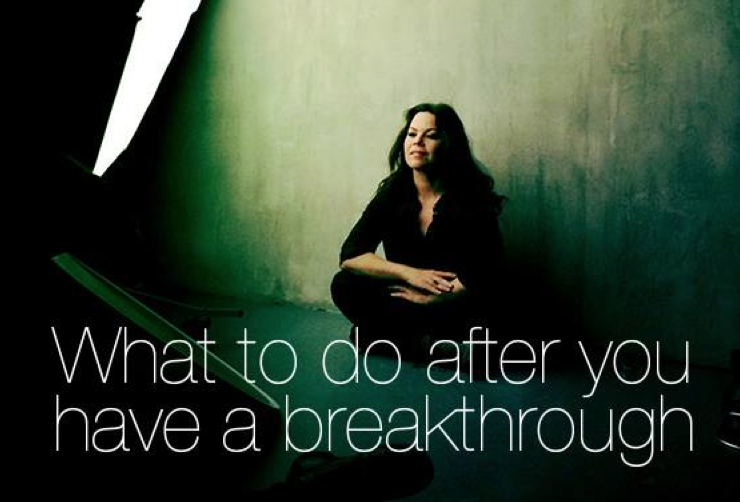What to do after you have a breakthrough.